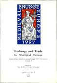 kaftafbeelding Exchange and Trade in Medieval Europe. Papers of the 'Medieval Europe Brugge 1997' Conference Volume 3