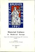 kaftafbeelding Material Culture in Medieval Europe. Papers of the 'Medieval Europe Brugge 1997' Conference Volume 7