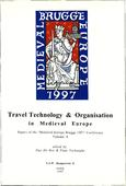 kaftafbeelding Travel Technology & Organisation in Medieval Europe. Papers of the 'Medieval Europe Brugge 1997' Conference Volume 8